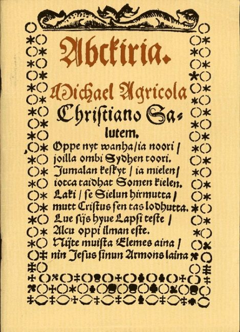 El Abckiria escrito por Mikael Agricola es el primer libro en lengua finlandesa publicado en 1543
